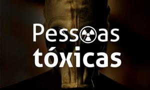 Você já conviveu com pessoas tóxicas? Por: Juliana Gebrim