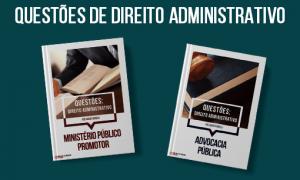 E-books gratuitos com questões comentadas de Direito Administrativo! Confira!