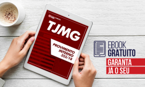 Edital TJMG: E-book Gratuito! Provimento interno nº 355/18