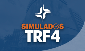 Concurso TRF4: SIMULADO GRATUITO AQUI! Prepare-se!