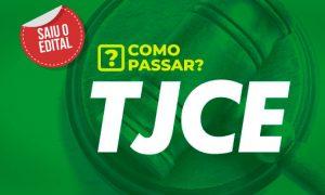 Edital TJ CE: saiba como passar!