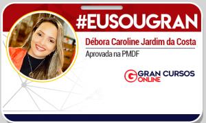 Conheça Débora Caroline: aprovada no concurso da PMDF!