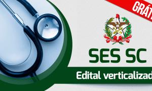 Exclusivo: editais verticalizados do concurso SES SC!