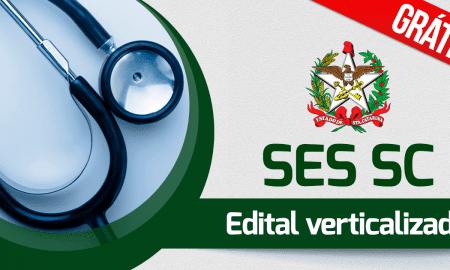 Concurso SES SC: edital verticalizado!