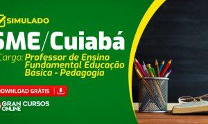 Concurso SME Cuiabá: simulado gratuito para o cargo de professor!