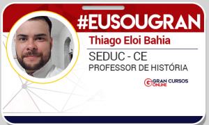 Thiago Eloi Bahia foi aprovado para o cargo de professor de História da SEDUC-CE. Confira!