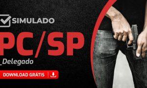 Concurso PC SP: simulado gratuito para o cargo de Delegado!