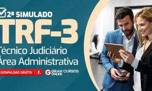Concurso TRF 3: 2ºsimulado gratuito para o cargo de Técnico Judiciário!