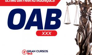 Edital OAB: Último dia para inscrições no XXX Exame de Ordem! Não perca o prazo!