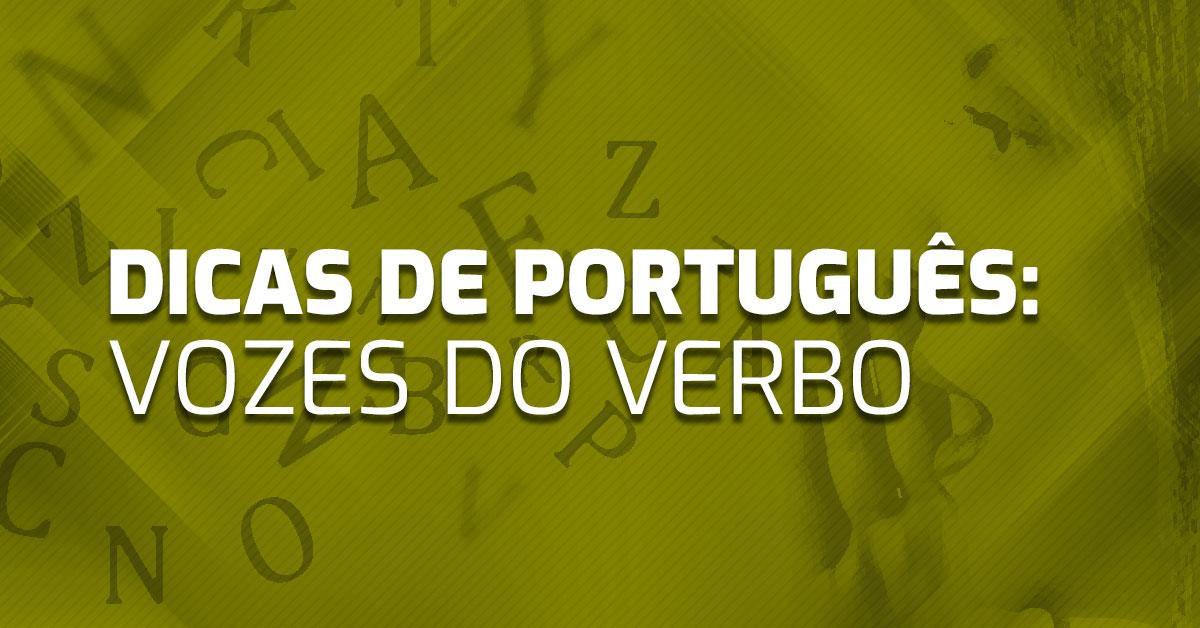 Dicas de português: vozes do verbo