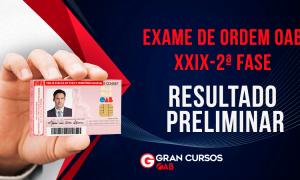 XXIX Exame de Ordem OAB: confira o resultado preliminar da segunda fase!