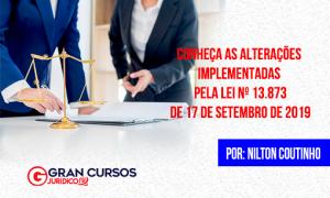 Conheça as alterações implementadas pela lei nº 13.873, de 17 de setembro de 2019