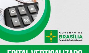 Edital verticalizado SEFAZ DF (auditor fiscal): baixe e organize-se!
