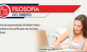 Teoria da argumentação de Robert Alexy: o problema da justificação das decisões judiciais