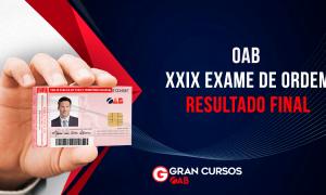 XXIX Exame de Ordem: saiu o resultado definitivo! Confira!