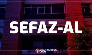 Concurso Sefaz AL: nomeações serão iniciadas nesta semana