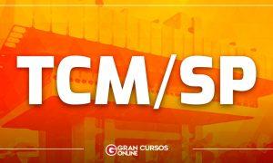 Concurso TCM SP: inscrições serão reabertas. Confira os detalhes!
