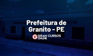 Concurso Prefeitura de Granito PE: Inscrições prorrogadas!