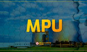 Concurso MPU: PLOA prevê 127 novas vagas! CONFIRA!