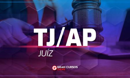 Concurso TJ AP Juiz: edital TJ AP Juiz deve ofertar 7 vagas mais formação de cadastro de reserva