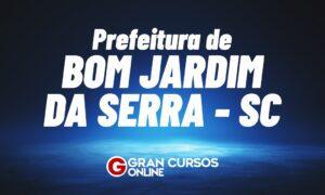 Concurso Bom Jardim da Serra SC: inicial até R$ 14 mil. VEJA!