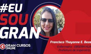Estudando de madrugada, hoje é concursada. Conheça Francisca Thayanne!