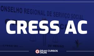 Concurso CRESS AC: banca definida! Confira AQUI os detalhes