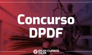 Concurso DPDF é escada para ser Defensor? Veja em nosso evento