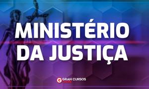 Concurso MJ: 505 vagas solicitadas ao Ministério da Economia