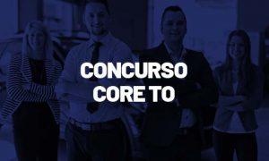 Concurso CORE TO: Resultado DIVULGADO! CONFIRA!