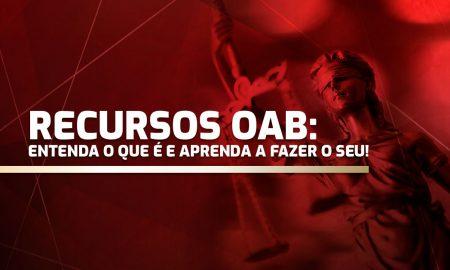 Recursos OAB: entenda o que é.
