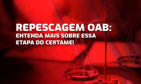Repescagem OAB: entenda mais sobre essa etapa do certame!