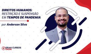Direitos Humanos: restrição e suspensão em tempo de pandemia