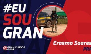 Dedicação fez Erasmo Soares ser aprovado no concurso PRF