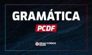 Concurso PCDF: VEJA como estudar gramática de Língua Portuguesa