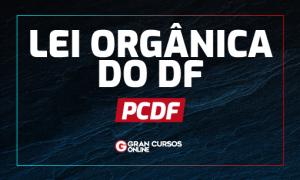 Concurso PCDF: VEJA como estudar LODF para o certame