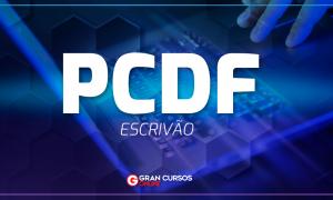 Concurso PCDF Escrivão: certame RETOMADO! Confira AQUI