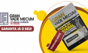 Concurso Polícia Federal: baixe grátis o Gran Vade Mecum!