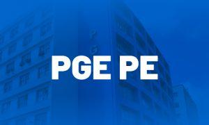Concurso PGE PE Procurador: validade prorrogada até 2022. VEJA