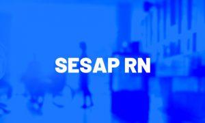 Concurso SESAP RN estará vigente até julho de 2022. VEJA