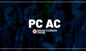 Concurso PC AC: governador anuncia novo edital para setembro!