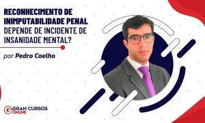 Reconhecimento de inimputabilidade penal depende de incidente de insanidade mental?