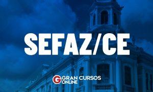 Concurso Sefaz CE neste ano com 35 vagas! Banca em definição