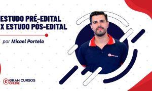 Estudo Pré-Edital x Estudo Pós-Edital