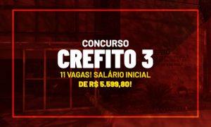 Concurso CREFITO 3: 11 vagas e remuneração de R$ 5.599,80!