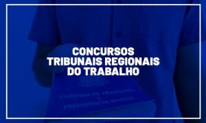 Concursos TRT 2021: Quase 4 mil cargos vagos! Saiba mais