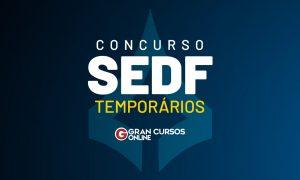 Concurso SEDF temporários: edital PUBLICADO! Saiba mais!