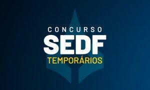 Concurso SEDF Temporário: saiu edital em parceria com SECEC. VEJA!