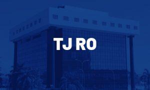 Concurso TJ RO: comissão organizadora tem prazo prorrogado