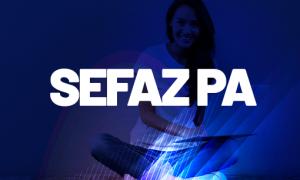 Concurso SEFA PA: iniciado processo para escolha da banca. CONFIRA